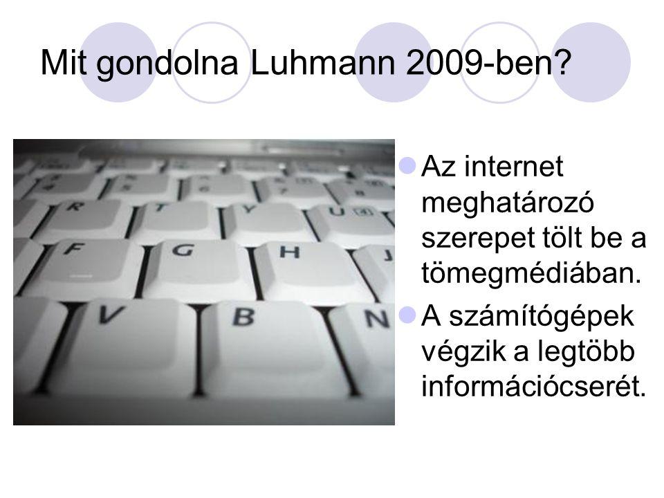 Mit gondolna Luhmann 2009-ben
