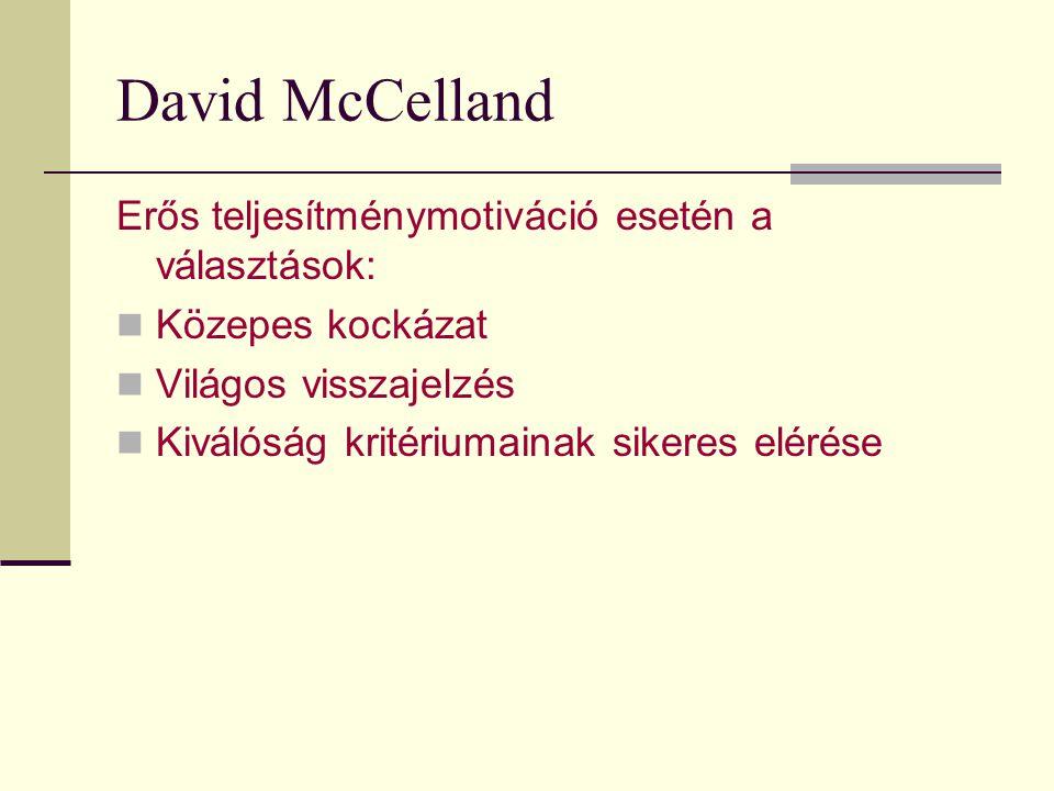 David McCelland Erős teljesítménymotiváció esetén a választások:
