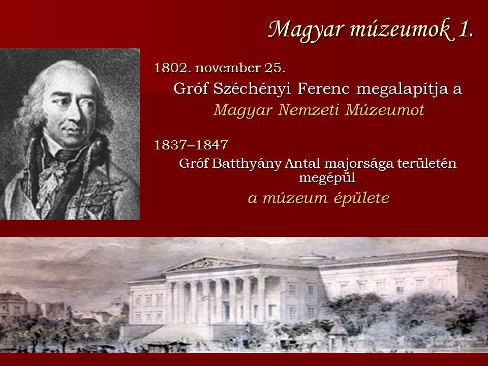 Magyar múzeumok 1. Gróf Széchényi Ferenc megalapítja a