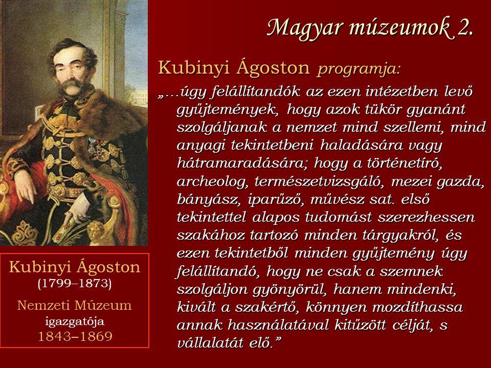 Magyar múzeumok 2. Kubinyi Ágoston programja: Kubinyi Ágoston