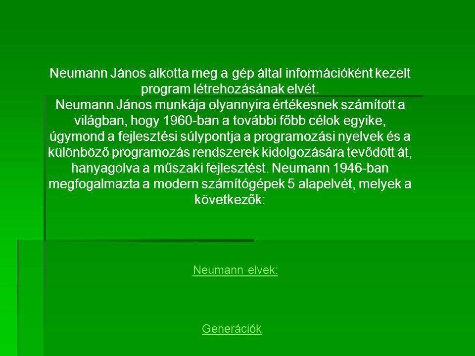 Neumann János alkotta meg a gép által információként kezelt program létrehozásának elvét.