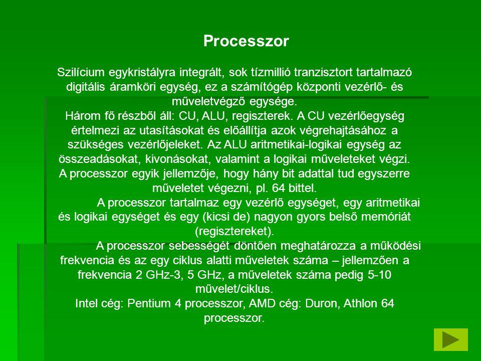 Intel cég: Pentium 4 processzor, AMD cég: Duron, Athlon 64 processzor.