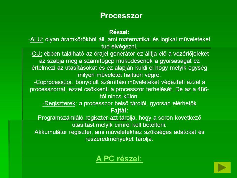 -Regiszterek: a processzor belső tárolói, gyorsan elérhetők