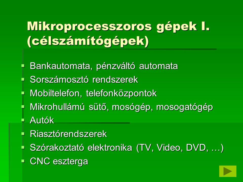 Mikroprocesszoros gépek I. (célszámítógépek)