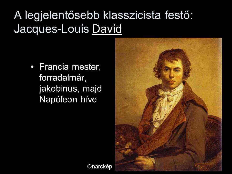 A legjelentősebb klasszicista festő: Jacques-Louis David