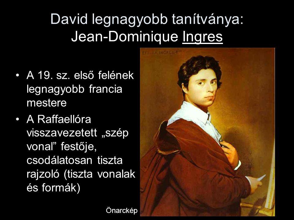 David legnagyobb tanítványa: Jean-Dominique Ingres