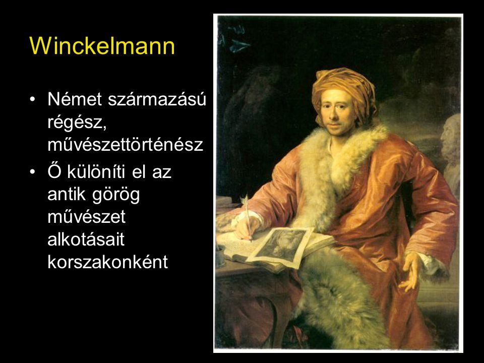 Winckelmann Német származású régész, művészettörténész