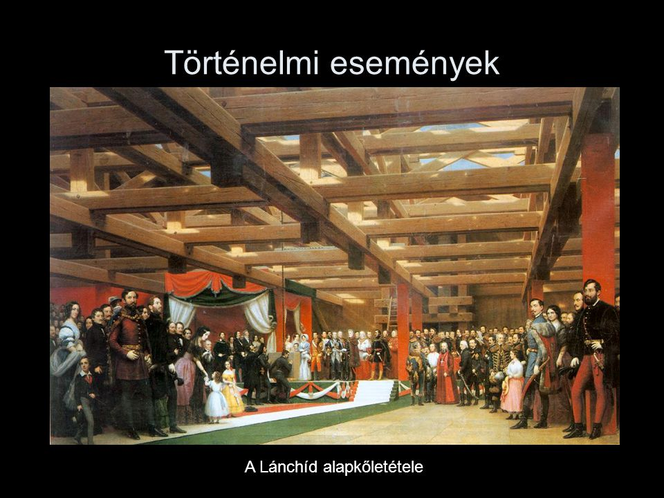 Történelmi események A Lánchíd alapkőletétele