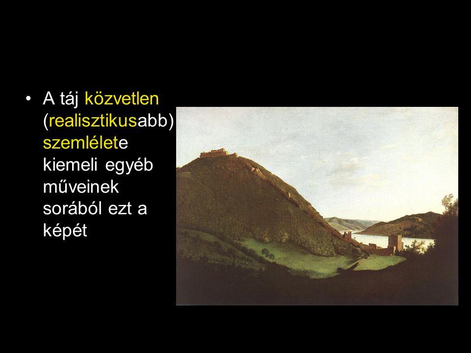 A táj közvetlen (realisztikusabb) szemlélete kiemeli egyéb műveinek sorából ezt a képét