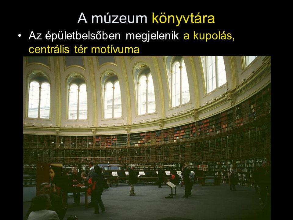 A múzeum könyvtára Az épületbelsőben megjelenik a kupolás, centrális tér motívuma