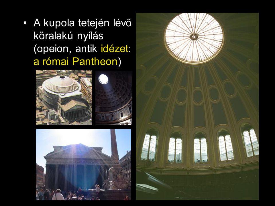 A kupola tetején lévő köralakú nyílás (opeion, antik idézet: a római Pantheon)