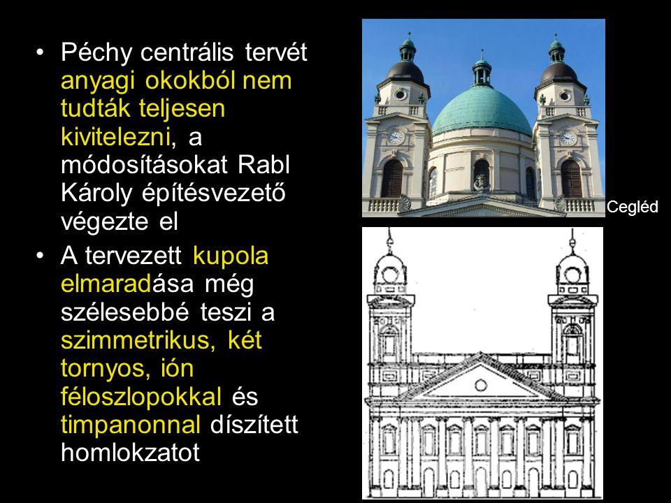 Péchy centrális tervét anyagi okokból nem tudták teljesen kivitelezni, a módosításokat Rabl Károly építésvezető végezte el