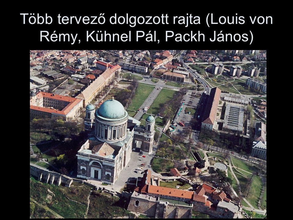 Több tervező dolgozott rajta (Louis von Rémy, Kühnel Pál, Packh János)