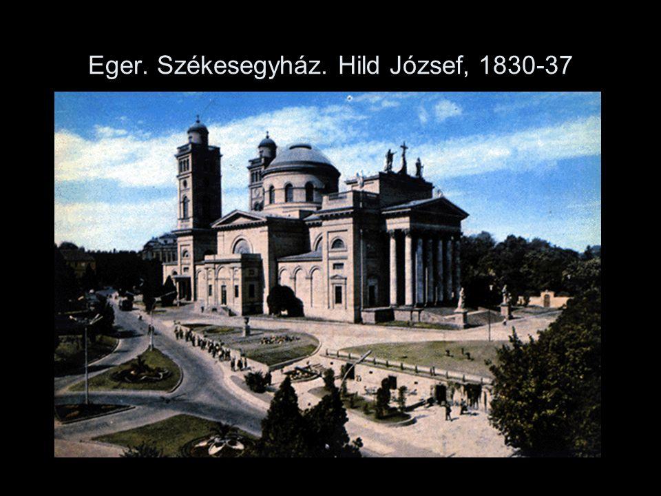 Eger. Székesegyház. Hild József, 1830-37