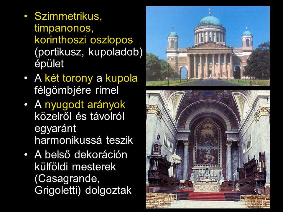 Szimmetrikus, timpanonos, korinthoszi oszlopos (portikusz, kupoladob) épület