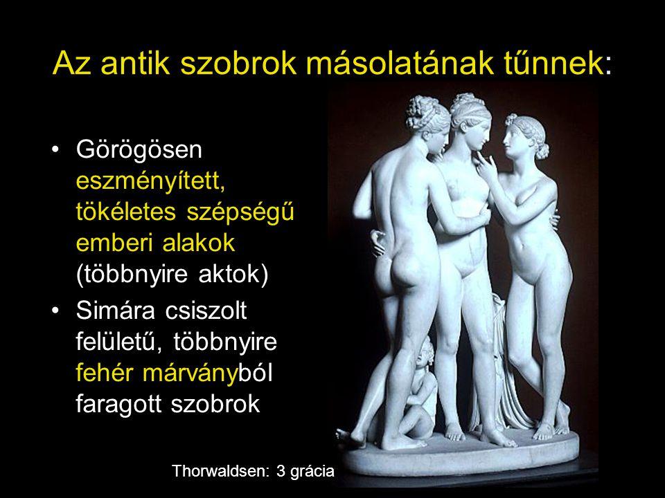 Az antik szobrok másolatának tűnnek: