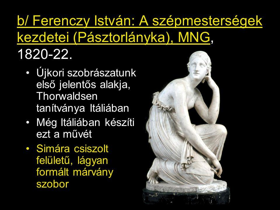 b/ Ferenczy István: A szépmesterségek kezdetei (Pásztorlányka), MNG, 1820-22.