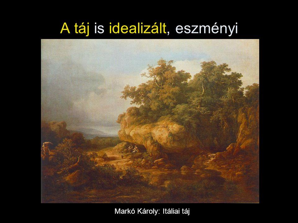 A táj is idealizált, eszményi
