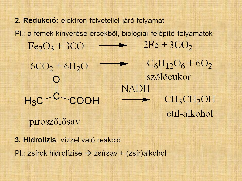 2. Redukció: elektron felvétellel járó folyamat