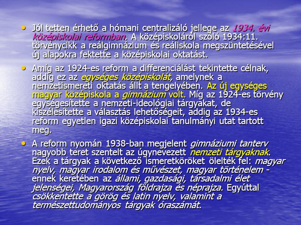 Jól tetten érhető a hómani centralizáló jellege az 1934