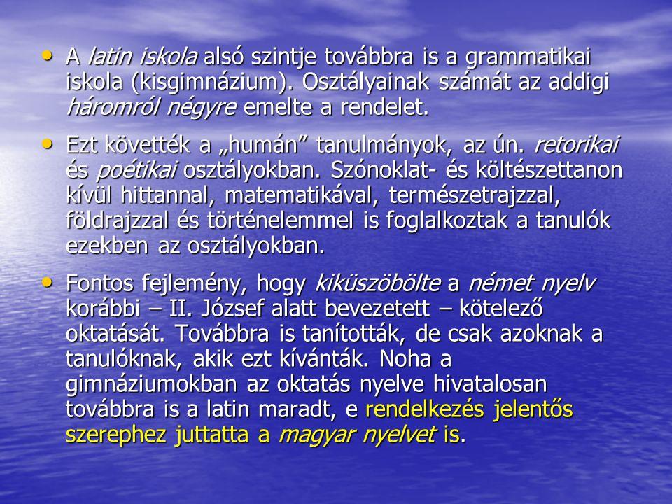 A latin iskola alsó szintje továbbra is a grammatikai iskola (kisgimnázium). Osztályainak számát az addigi háromról négyre emelte a rendelet.