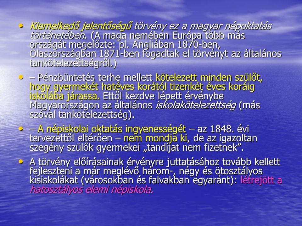Kiemelkedő jelentőségű törvény ez a magyar népoktatás történetében