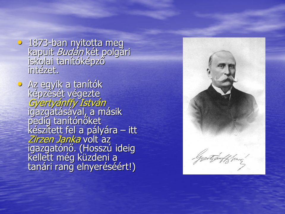 1873-ban nyitotta meg kapuit Budán két polgári iskolai tanítóképző intézet.