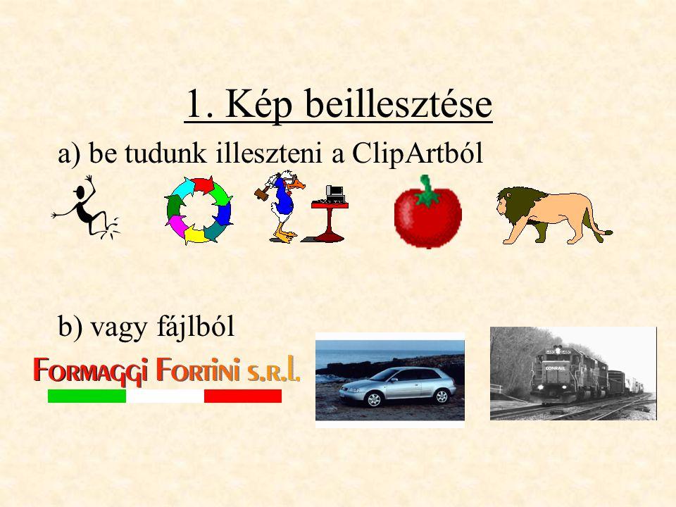 1. Kép beillesztése a) be tudunk illeszteni a ClipArtból