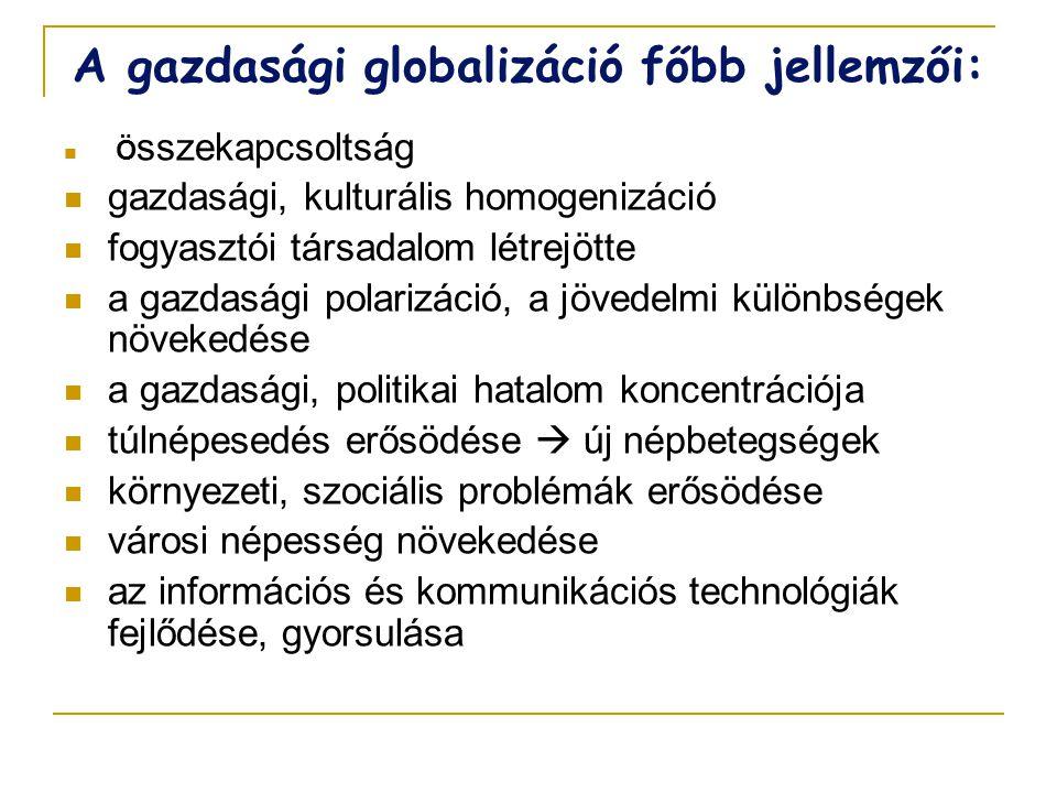 A gazdasági globalizáció főbb jellemzői: