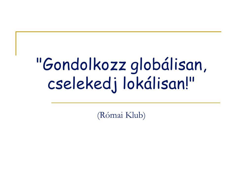 Gondolkozz globálisan, cselekedj lokálisan! (Római Klub)