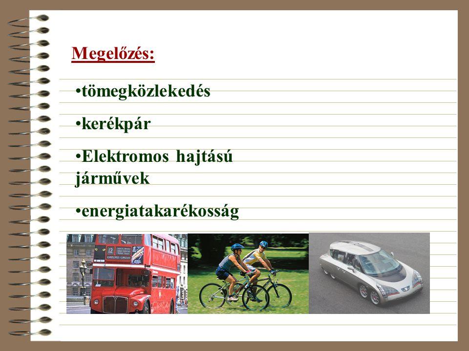 Megelőzés: tömegközlekedés kerékpár Elektromos hajtású járművek energiatakarékosság