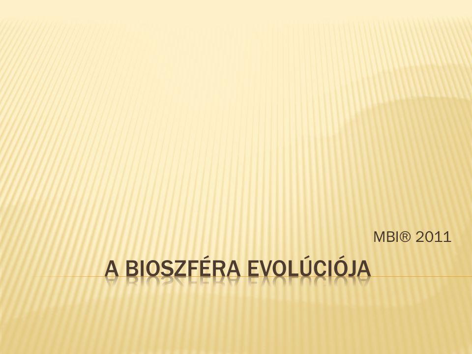 A BIOSZFÉRA EVOLÚCIÓJA