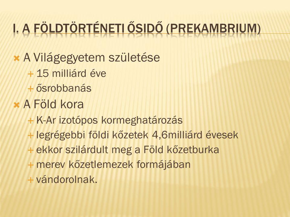 I. A földtörténeti ősidő (Prekambrium)