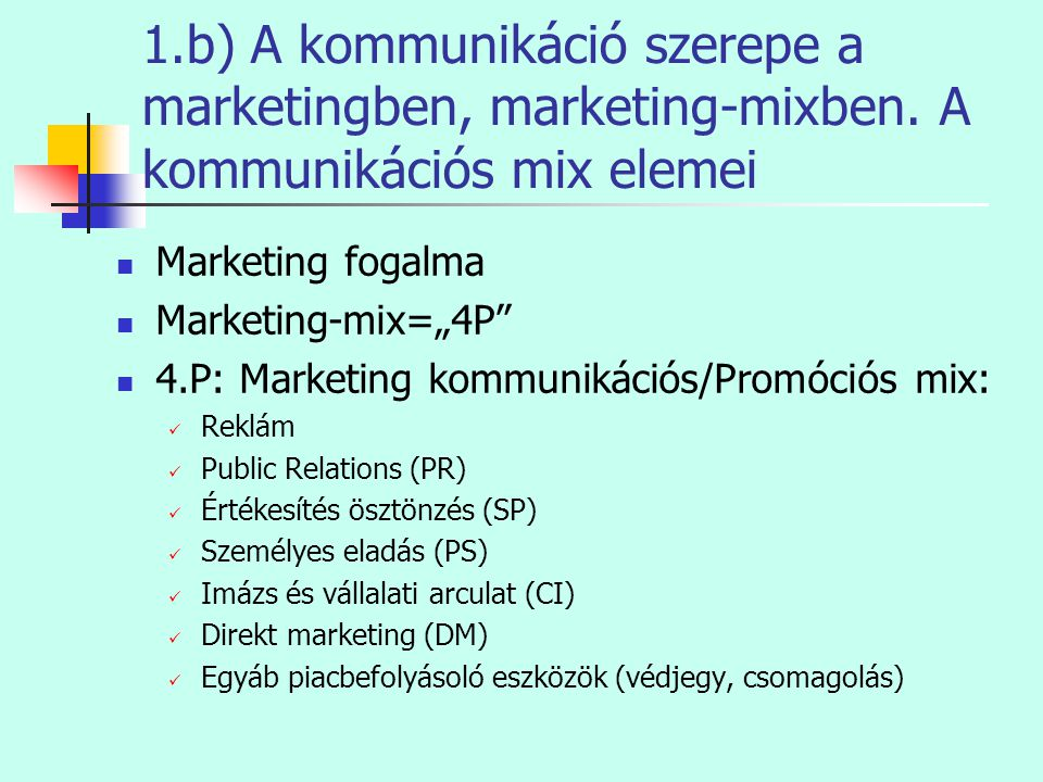 1. b) A kommunikáció szerepe a marketingben, marketing-mixben
