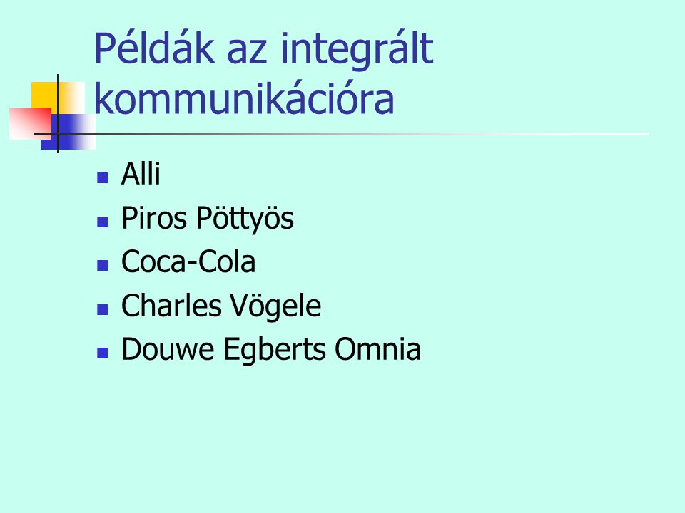 Példák az integrált kommunikációra
