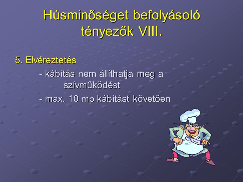 Húsminőséget befolyásoló tényezők VIII.