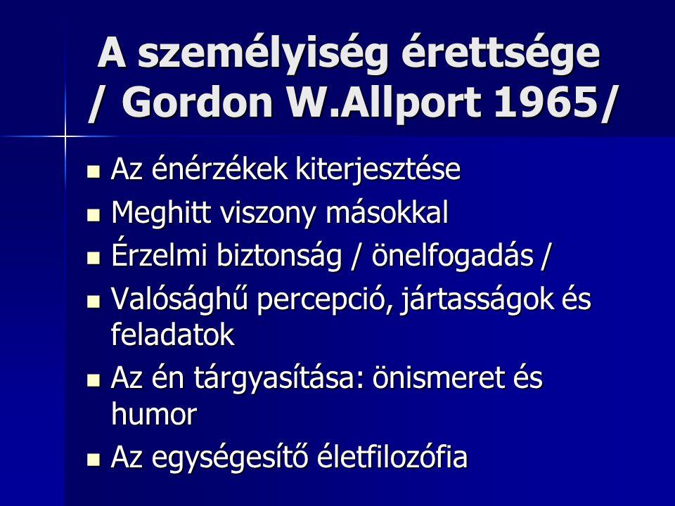 A személyiség érettsége / Gordon W.Allport 1965/