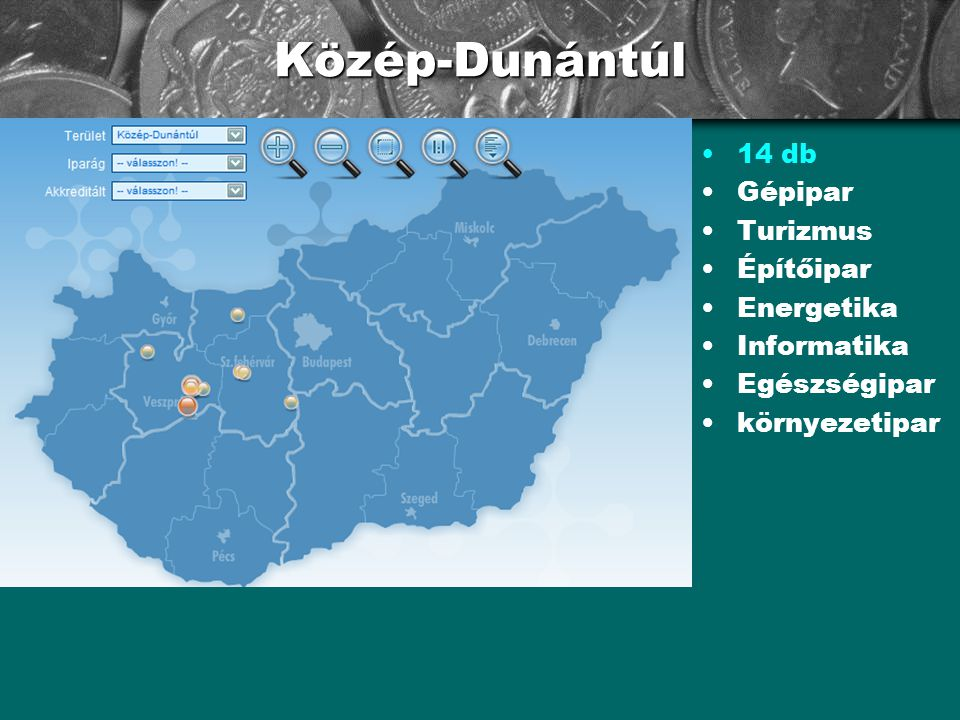 Közép-Dunántúl 14 db Gépipar Turizmus Építőipar Energetika Informatika