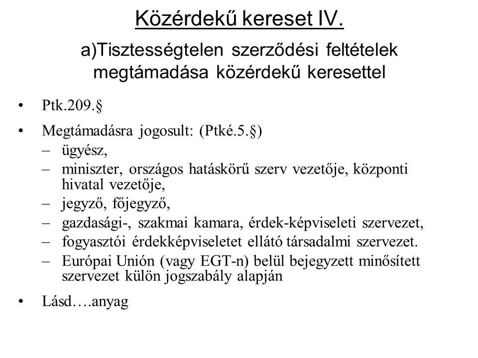 Közérdekű kereset IV. a)Tisztességtelen szerződési feltételek megtámadása közérdekű keresettel