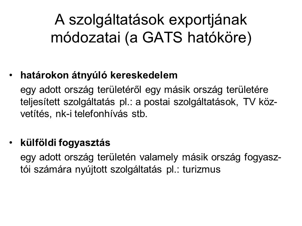 A szolgáltatások exportjának módozatai (a GATS hatóköre)