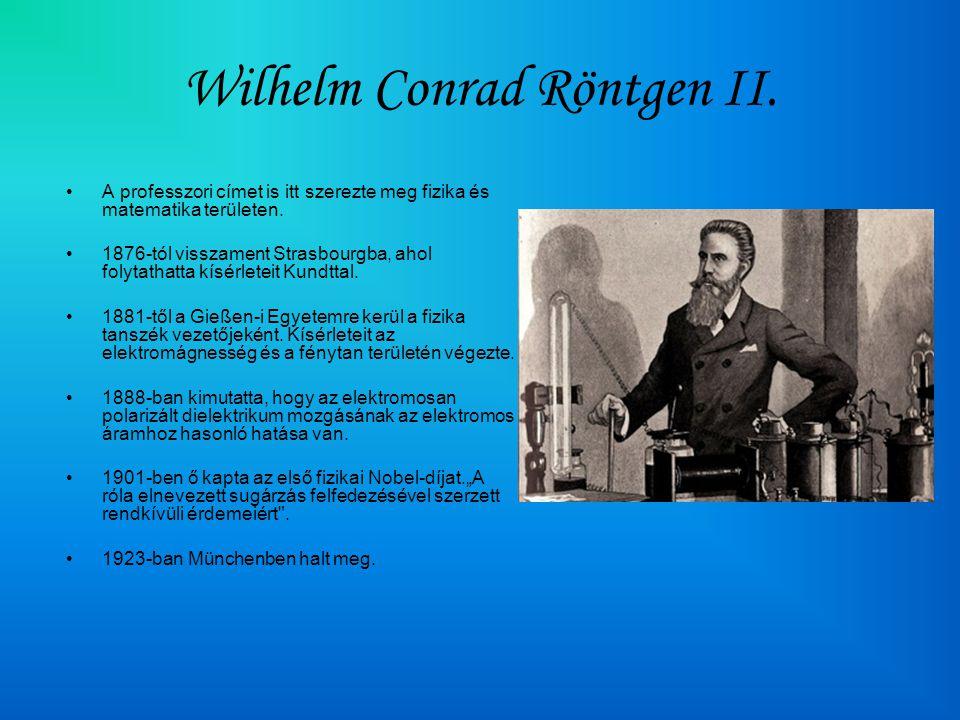 Wilhelm Conrad Röntgen II.