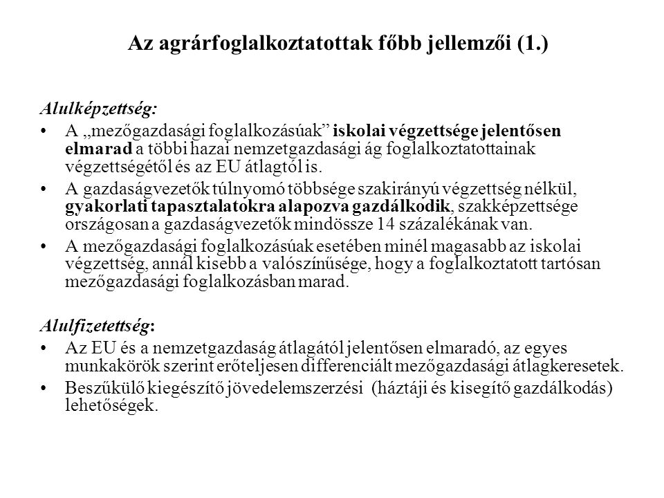 Az agrárfoglalkoztatottak főbb jellemzői (1.)