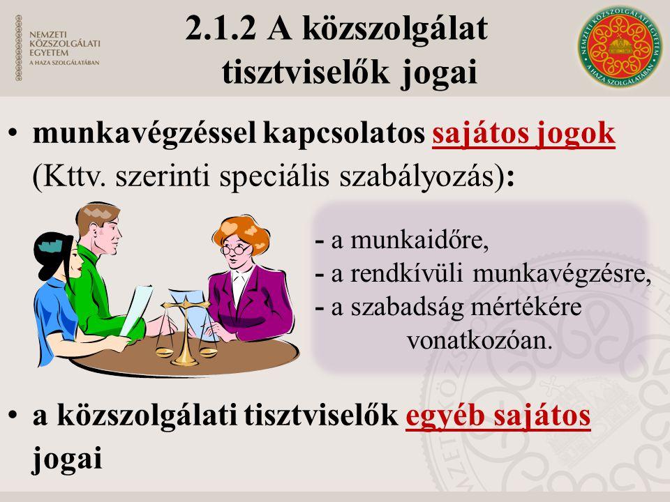 2.1.2 A közszolgálat tisztviselők jogai