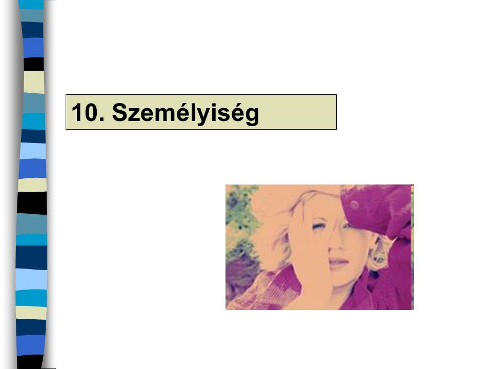 10. Személyiség