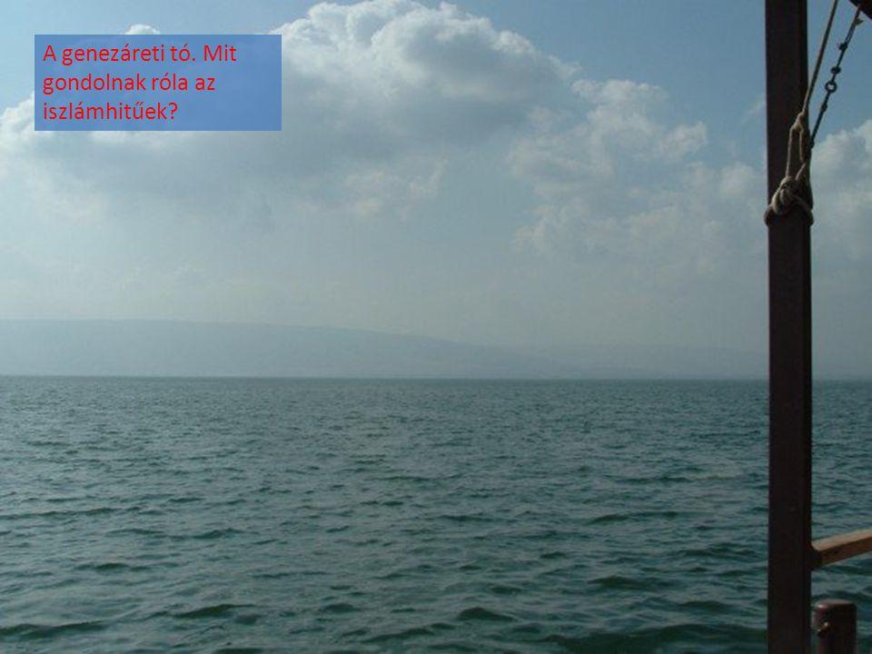 A genezáreti tó. Mit gondolnak róla az iszlámhitűek