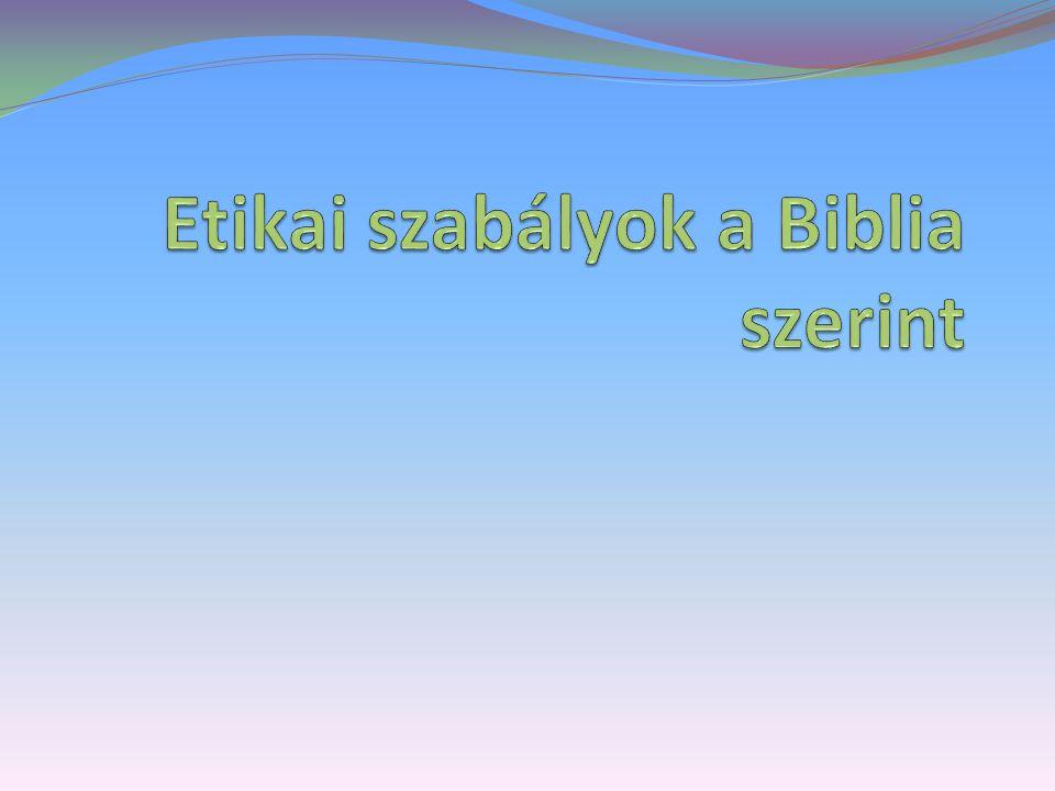 Etikai szabályok a Biblia szerint