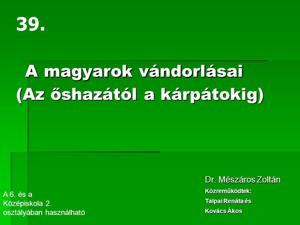 A magyarok vándorlásai (Az őshazától a kárpátokig)