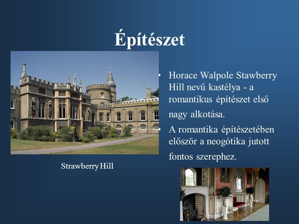 Építészet Horace Walpole Stawberry Hill nevű kastélya - a romantikus építészet első nagy alkotása.