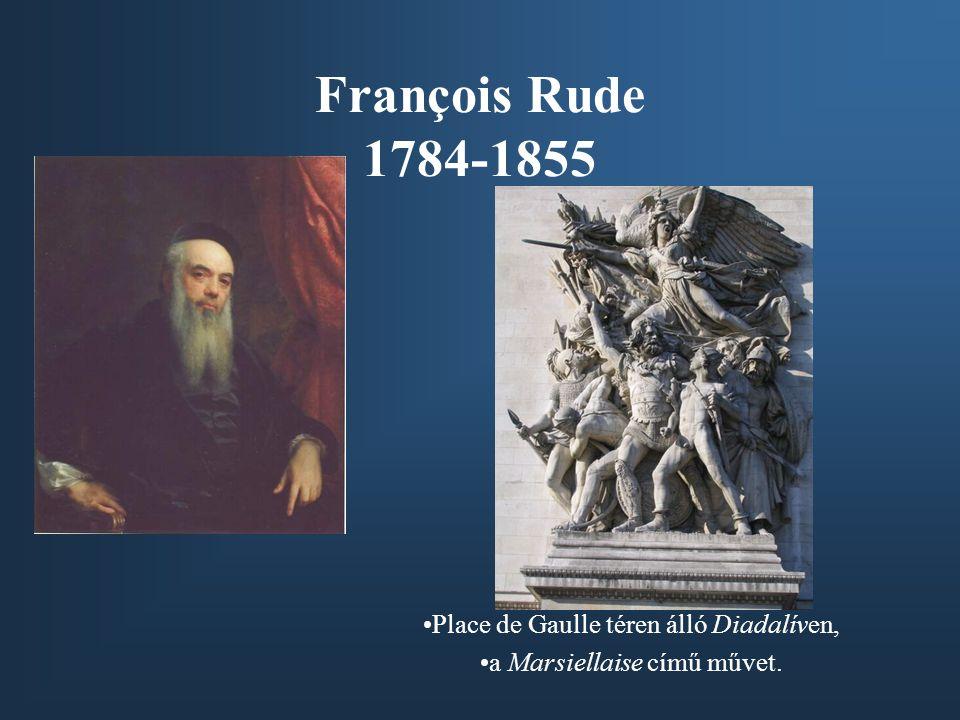 François Rude 1784-1855 Place de Gaulle téren álló Diadalíven,
