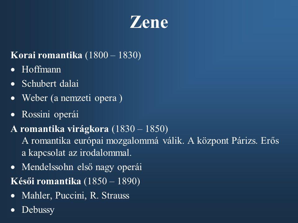 Zene Korai romantika (1800 – 1830) Hoffmann Schubert dalai